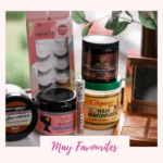 Natural Hair & Skincare Products I'm loving| May Favourites